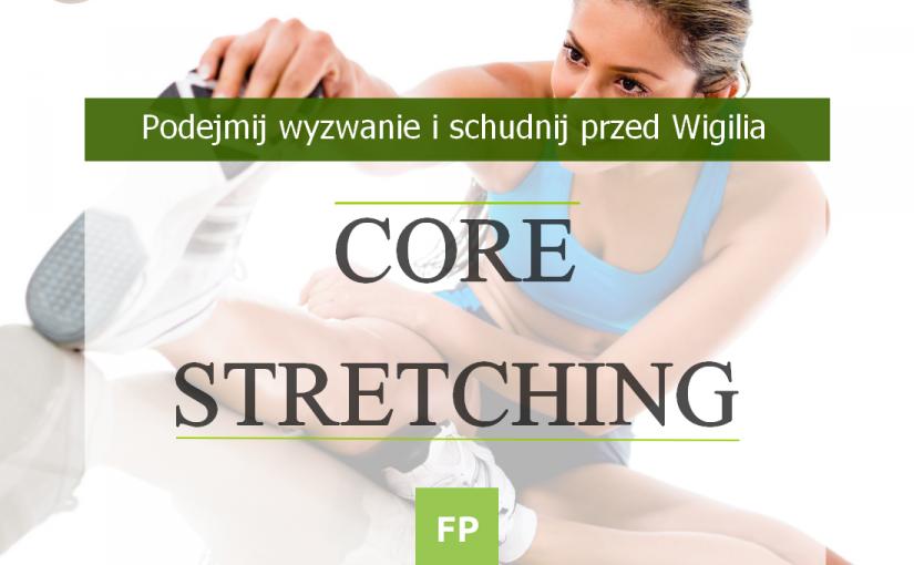 Core Stretching – ćwiczenia rozciągające na odchudzanie