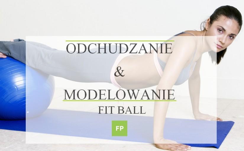 Ćwiczenia na odchudzanie Fit Ball
