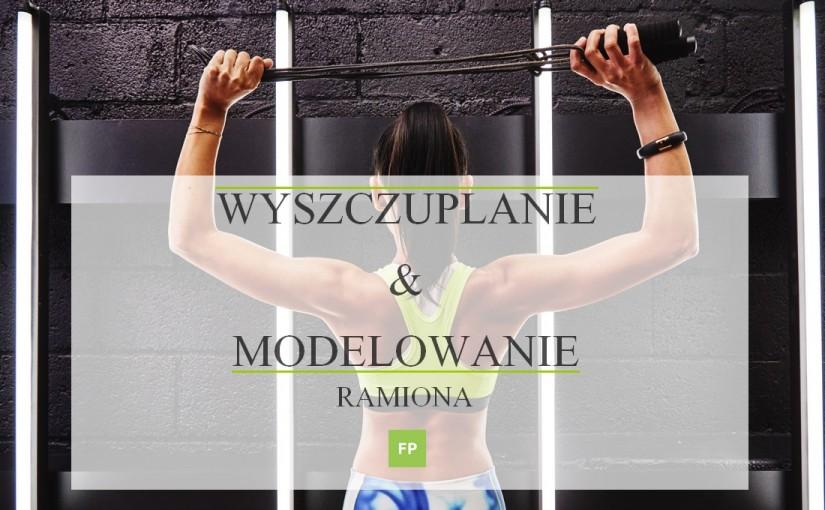 Ćwiczenia na ramiona – wyszczuplające i modelujące