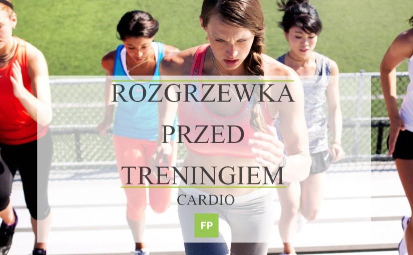 Rozgrzewka przed treningiem cardio