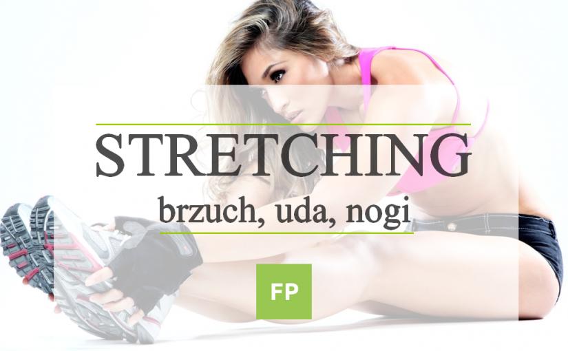 Stretching – ćwiczenia rozciągające na dolną część ciała