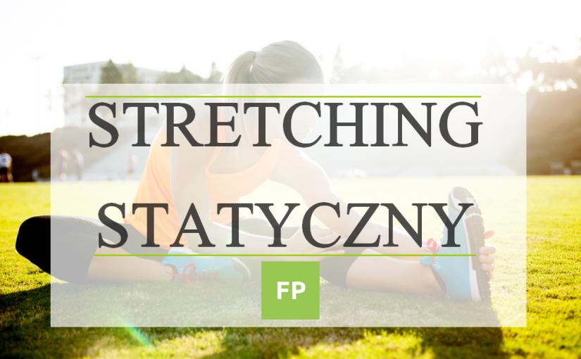 Stretching Statyczny – ćwiczenia rozciągające