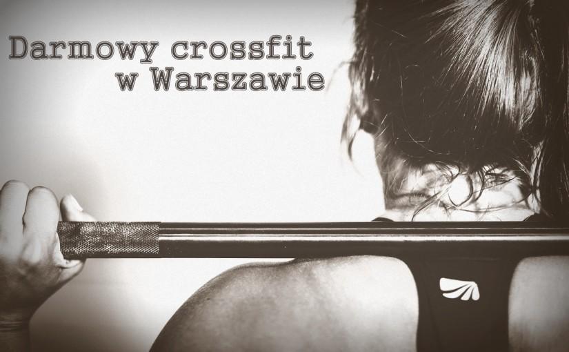 Darmowe zajęcia z crossfitu w Warszawie